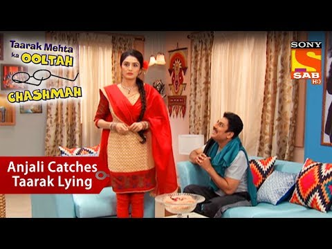Anjali Catches Taarak Lying | Taarak Mehta Ka Ooltah Chashmah