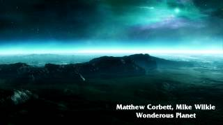 Matthew Corbett, Mike Wilkie - Wonderous Planet