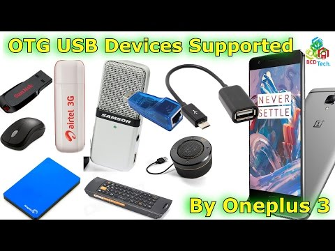 Oneplus 3 otg support and USB Devices that it can connect....