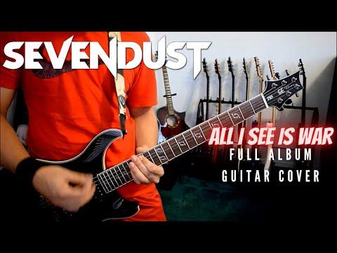 Sevendust - All I See Is War (Full Album Guitar Cover)