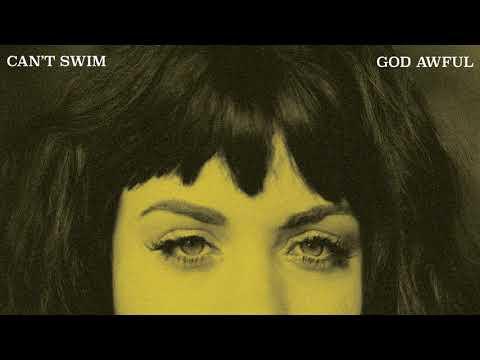 "Can't Swim  ""God Awful"""