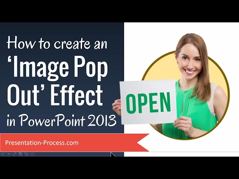 How to Create An Image Pop Out Effect in PowerPoint 2013