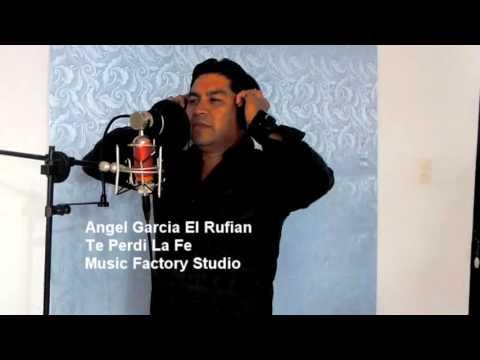 """ANGEL GARCIA """"EL RUFIÁN""""TE PERDI LA FE(cover)Karaokanta"""