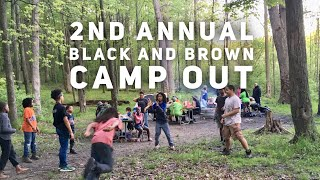 Black and Brown Camp Out 2019!