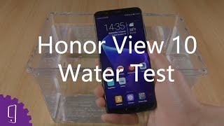 Is Huawei Honor View 10 Waterproof?丨Water Test丨Unbelievable!!!