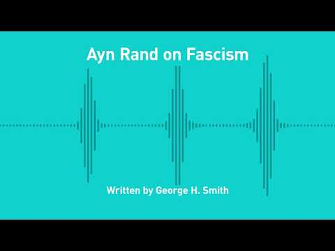 Excursions Ep. 191: Ayn Rand on Fascism