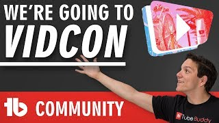 VidCon 2018 - TubeBuddy will see you there!