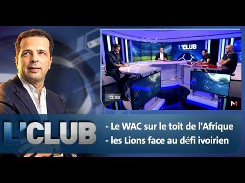 L'Club: Le WAC sur le toit de l'Afrique & les Lions face au défi ivoirien
