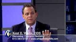 Cosmetic Dentistry with Nashville, TN dentist Kent E. White, DDS