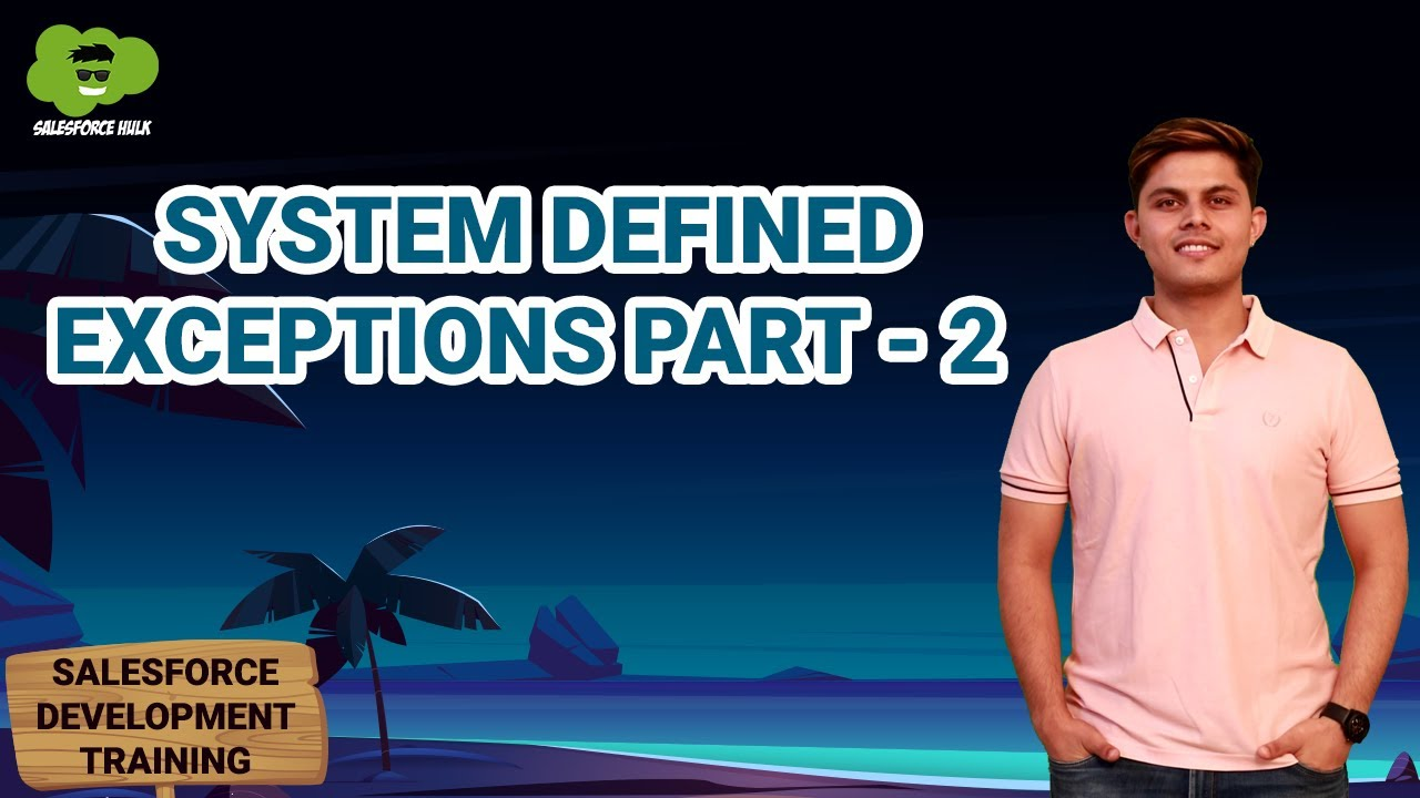 System Defined Exceptions Part - 2   Learn Salesforce Development