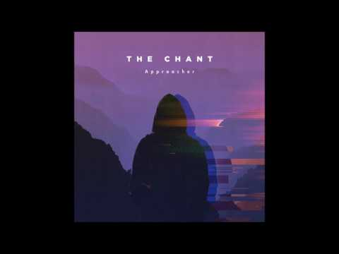 The Chant - To Be Seen