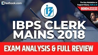 IBPS Clerk Mains 2018 Exam Analysis | Full Exam Review by Experts + Questions Asked