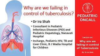 Why are we failing in control of tuberculosis? - Lecture by Dr Ira Shah