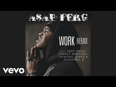 A$AP Ferg - Work REMIX (Audio) ft. A$AP Rocky, French Montana, Trinidad James, ScHoolboy Q Thumbnail image