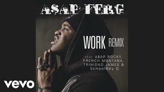 AAP Ferg - Work REMIX (Audio) ft. AAP Rocky, French Montana, Trinidad James, ScHoolboy Q