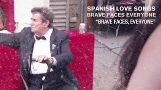 "Spanish Love Songs ""Brave Faces, Everyone"""