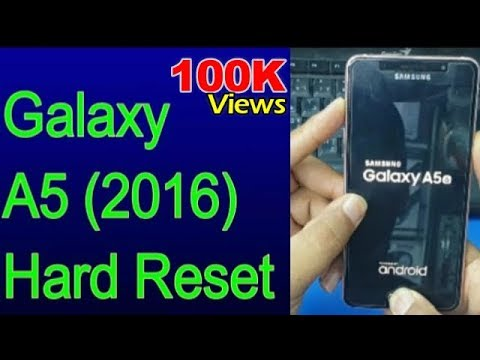 Galaxy A5 2016 Hard Reset Lock Remove 100% Easy Method
