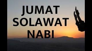Download lagu Solawat Nabi 100x amalkan setiap hari khususnya hari Jumat