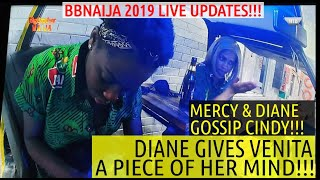 BBNaija 2019 LIVE UPDATES | DIANE HUMBLES VENITA | MERCY AND DIANE GOSSIP CINDY | KHAFI AND VENITA