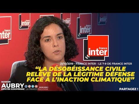 LA DÉSOBÉISSANCE CIVILE RELÈVE DE LA LÉGITIME DÉFENSE FACE À L'INACTION CLIMATIQUE - Manon Aubry