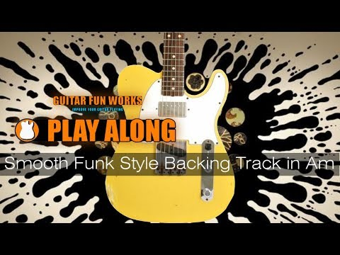 Smooth Funk Style Backing Track Jam in Am
