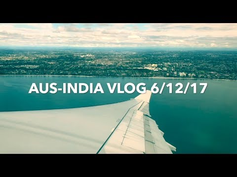 AUS-INDIA TRAVEL VLOG 6/12/17 | Manu Sarswat