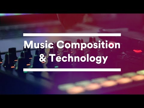 UCA - Music Composition and Technology