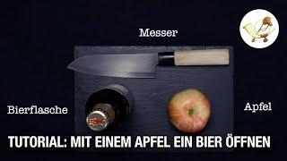 Tutorial: Mit einem Apfel ein Bier öffnen