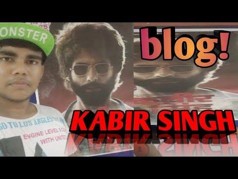 KABIR SINGH//(GONE WRONG)//BLOGGING??