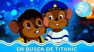 EN BUSCA DE TITANIC   Toda la película para niños en español   IN SEARCH OF TITANIC   TOONS FOR KIDS