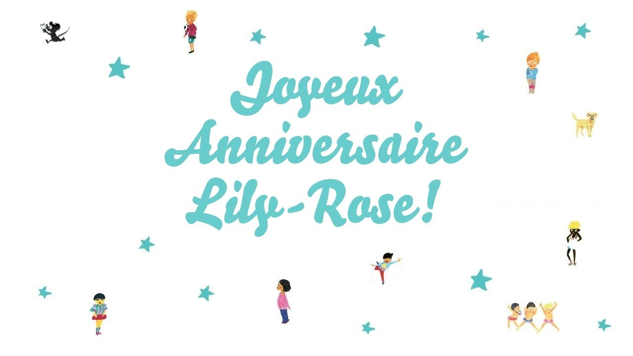 Joyeux Anniversaire Lily Rose Youtube