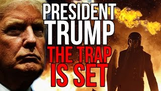 President Trump  -  The Trap is Set