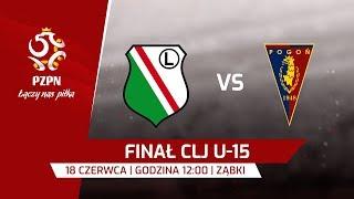 Finał CLJ U-15: Legia Warszawa - Pogoń Szczecin