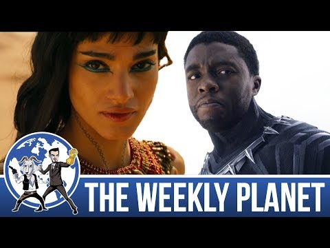 Black Panther & The Mummy (is terrible) - The Weekly Planet Podcast