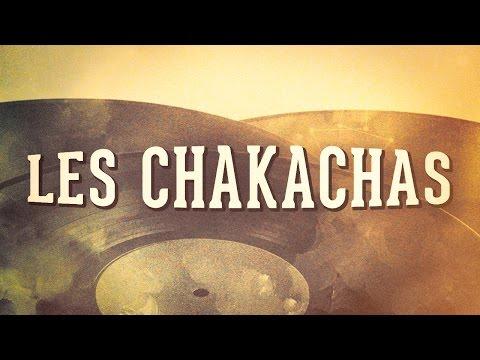 Les Chakachas, Vol. 1 « Les idoles de la musique latine » (Album complet)
