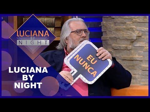 Luciana by Night comLeão Lobo - Completo 07/08/2018