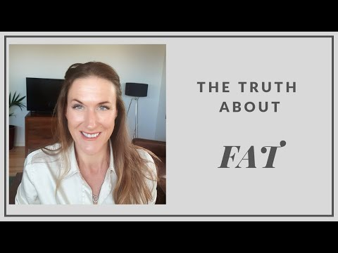 The TRUTH about fat....and it's not what you think!