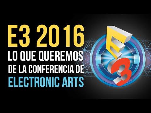 E3 2016: Lo que QUEREMOS de la conferencia de EA