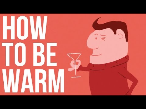 How to be Warm