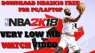 HOW TO DOWNLOAD NBA 2K18 FREE FOR PC/LAPTOP 100%WORKING GAME WINDOW 7,8,10,XP