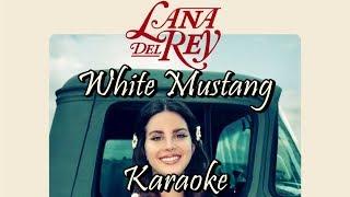 White Mustang - Lana Del Rey - Karaoke - Instrumental - Lyrics