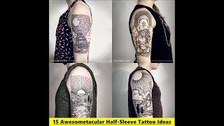 15 Awesometacular Half Sleeve Tattoo Ideas