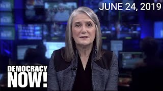 Top U.S. & World Headlines — June 24, 2019