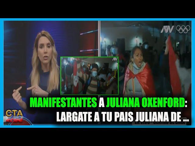 JULIANA OXENFORD: 🔥 MANIFESTANTES AGREDEN A PERIODISTAS DE ATV