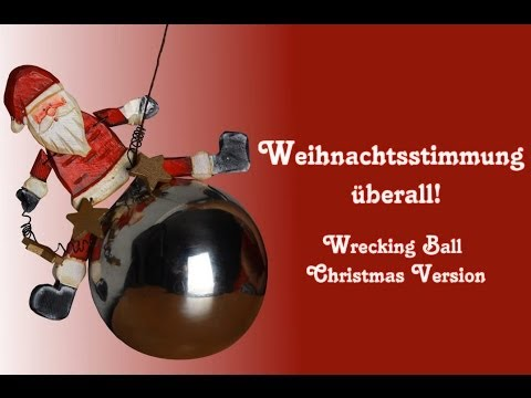Wrecking Ball Deutsch : wrecking ball christmas version german weihnachtsstimmung berall youtube ~ Watch28wear.com Haus und Dekorationen