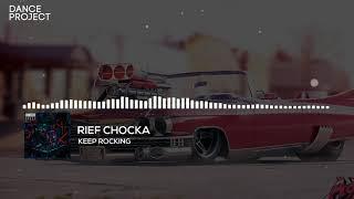 Rief Chocka - Keep Rocking | Funky Breaks | Break, Pt. 3 (2018)