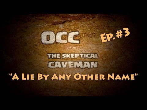OCC The Skeptical Caveman Ep #3