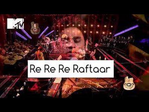 Re Re Re Raftaar (song) :-  A.R Rahman and Ranbir kapoor ( renault ad song)