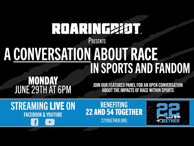 Roaring Riot Presents: A Conversation About Race in Sports & Fandom