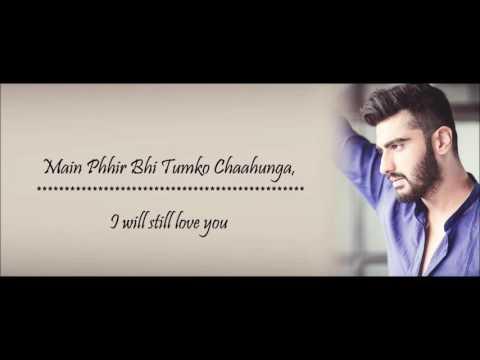 Main Phir Bhi Tumko Chahunga   Arijit Singh & Shasha Trupati   with Hindi English Lyrics